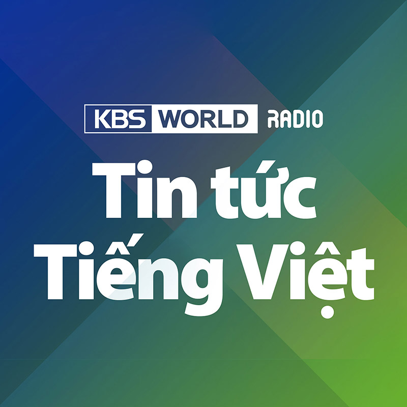 [KBS WORLD RADIO]  Bản tin hàng ngày  (Cập nhật hàng ngày từ thứ 2 đến thứ 7)