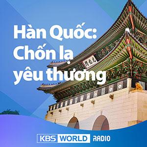 Hàn Quốc: Chốn lạ yêu thương